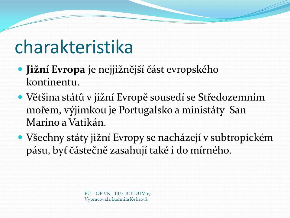 charakteristika Jižní Evropa je nejjižnější část evropského kontinentu.