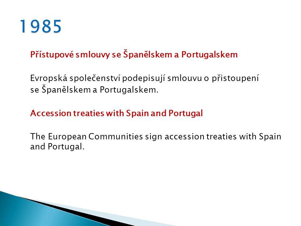 Přístupové smlouvy se Španělskem a Portugalskem Evropská společenství podepisují smlouvu o přistoupení se Španělskem a Portugalskem.