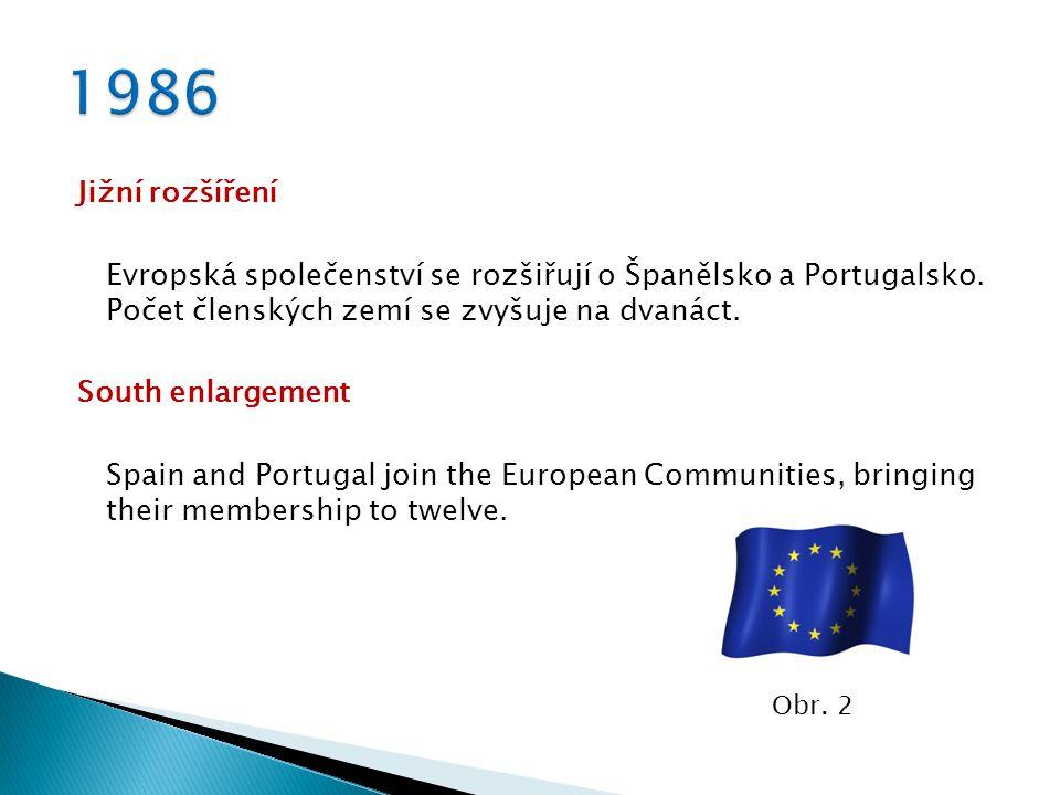 Jižní rozšíření Evropská společenství se rozšiřují o Španělsko a Portugalsko. Počet členských zemí se zvyšuje na dvanáct. South enlargement Spain and