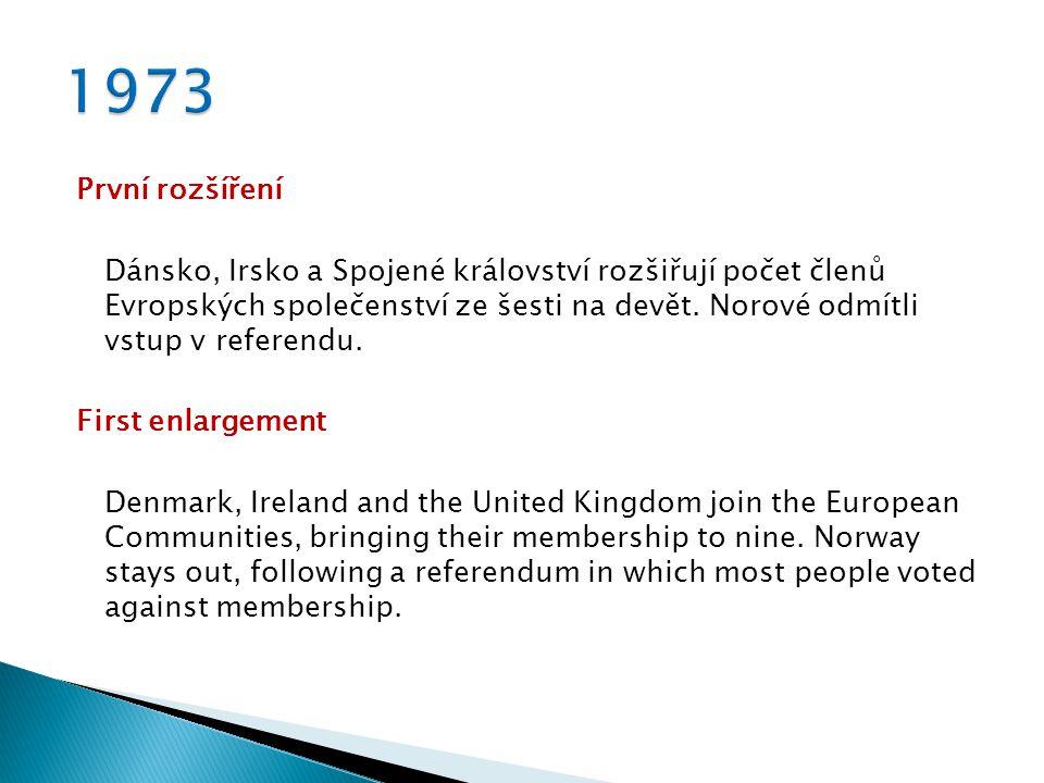 První rozšíření Dánsko, Irsko a Spojené království rozšiřují počet členů Evropských společenství ze šesti na devět.