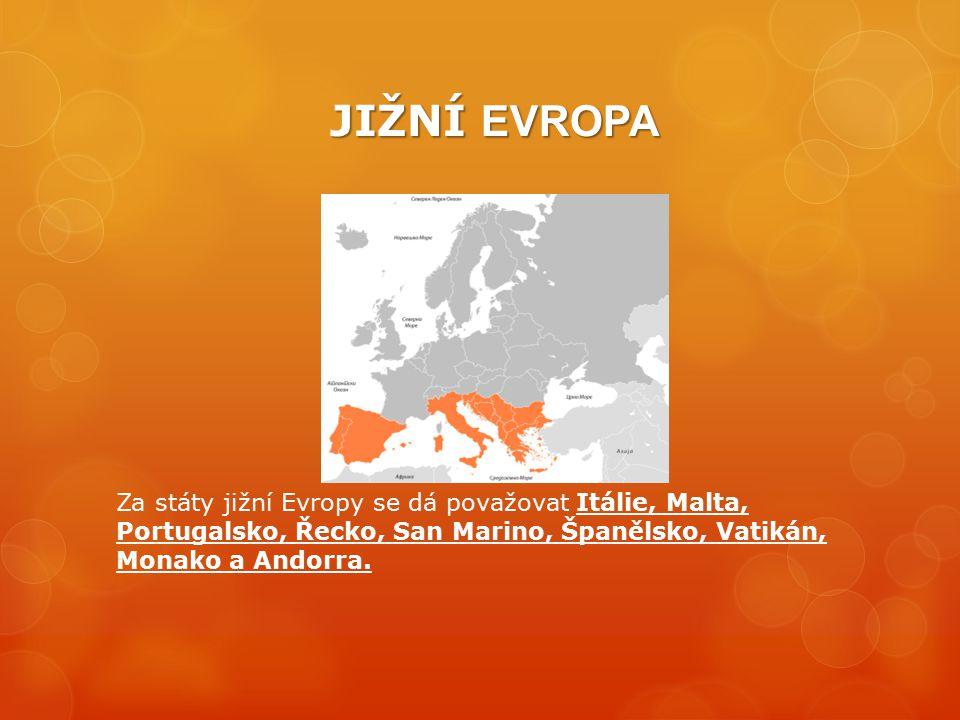JIŽNÍ EVROPA Za státy jižní Evropy se dá považovat Itálie, Malta, Portugalsko, Řecko, San Marino, Španělsko, Vatikán, Monako a Andorra.