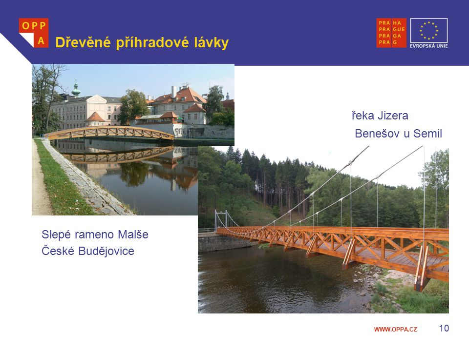 WWW.OPPA.CZ Dřevěné příhradové lávky  řeka Jizera  Benešov u Semil  Slepé rameno Malše České Budějovice 10