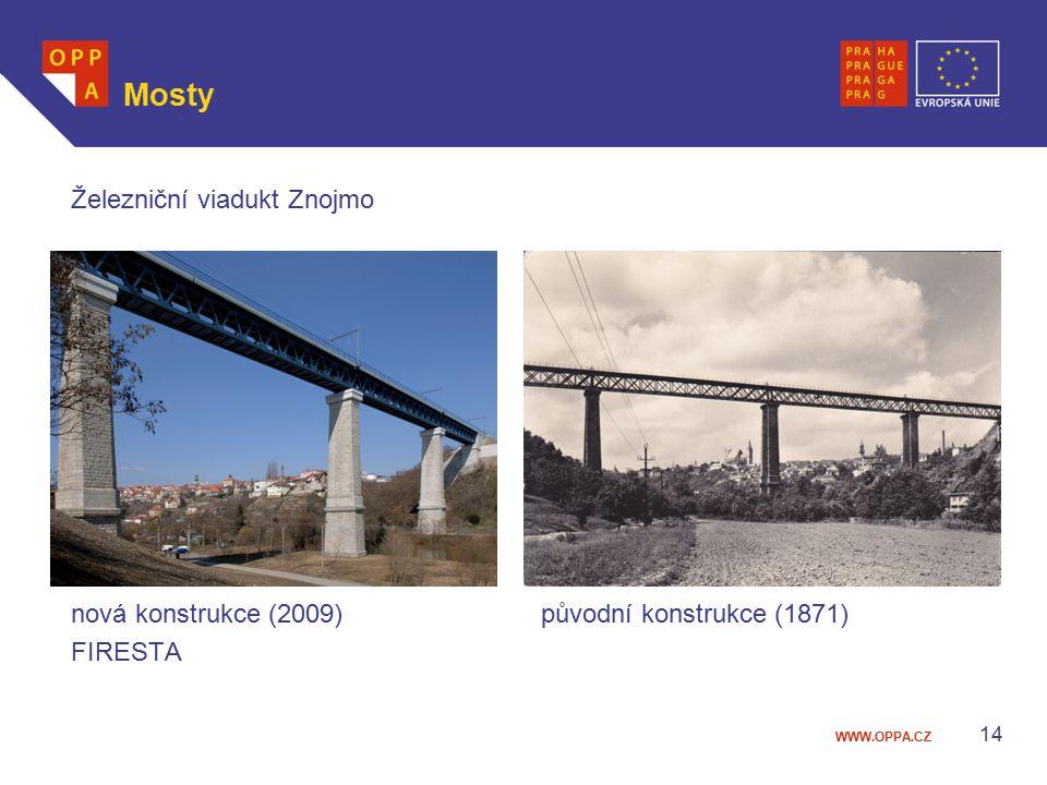WWW.OPPA.CZ Mosty Železniční viadukt Znojmo nová konstrukce (2009) původní konstrukce (1871) FIRESTA 14