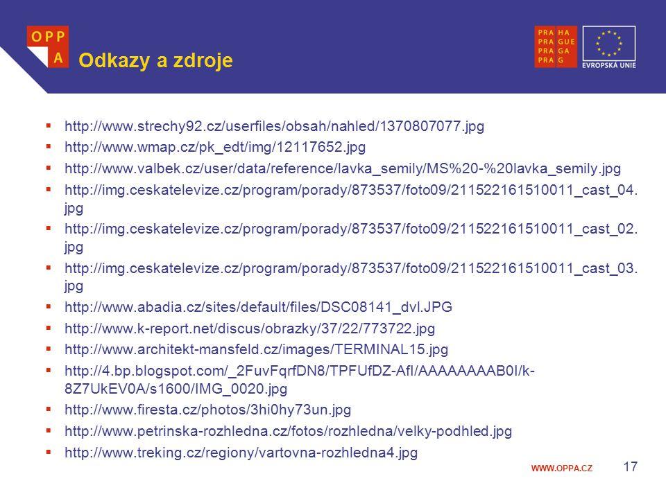 WWW.OPPA.CZ Odkazy a zdroje  http://www.strechy92.cz/userfiles/obsah/nahled/1370807077.jpg  http://www.wmap.cz/pk_edt/img/12117652.jpg  http://www.