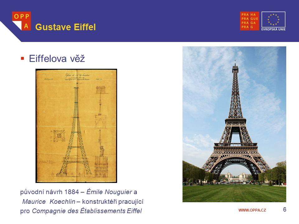 WWW.OPPA.CZ Gustave Eiffel  Eiffelova věž původní návrh 1884 – Émile Nouguier a Maurice Koechlin – konstruktéři pracující pro Compagnie des Établisse