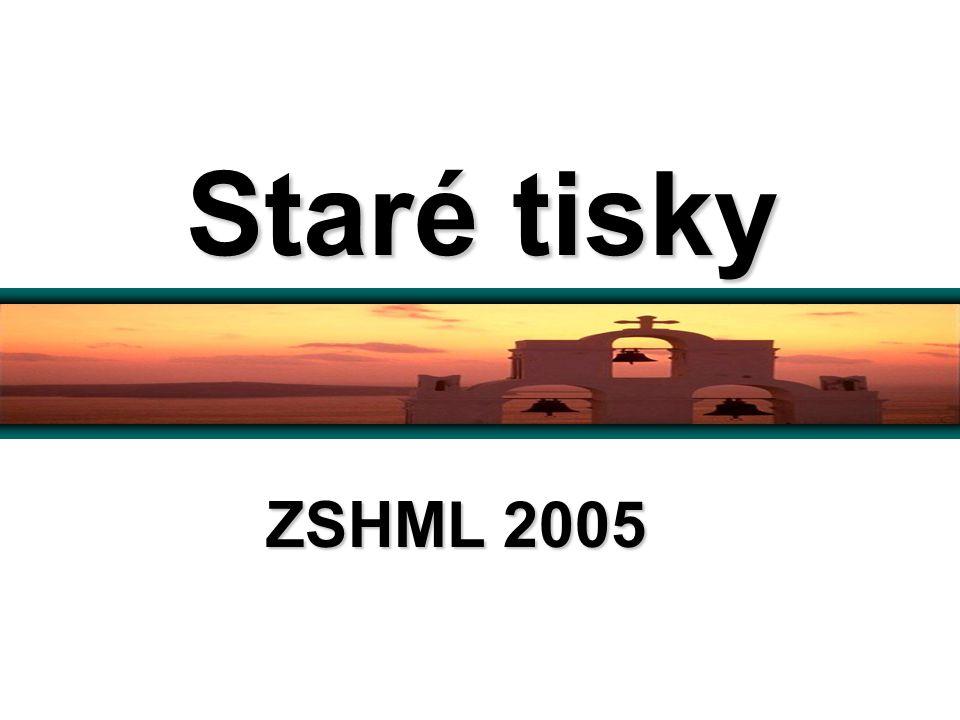 Staré tisky ZSHML 2005