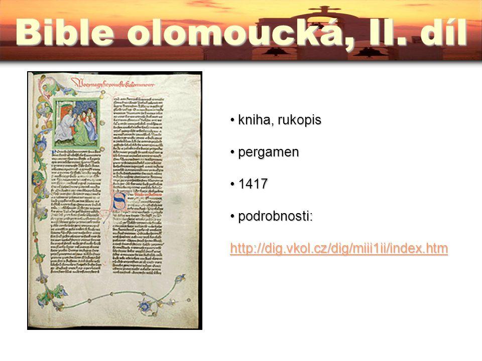 kniha, rukopis kniha, rukopis pergamen pergamen 1417 1417 podrobnosti: http://dig.vkol.cz/dig/miii1ii/index.htm podrobnosti: http://dig.vkol.cz/dig/mi