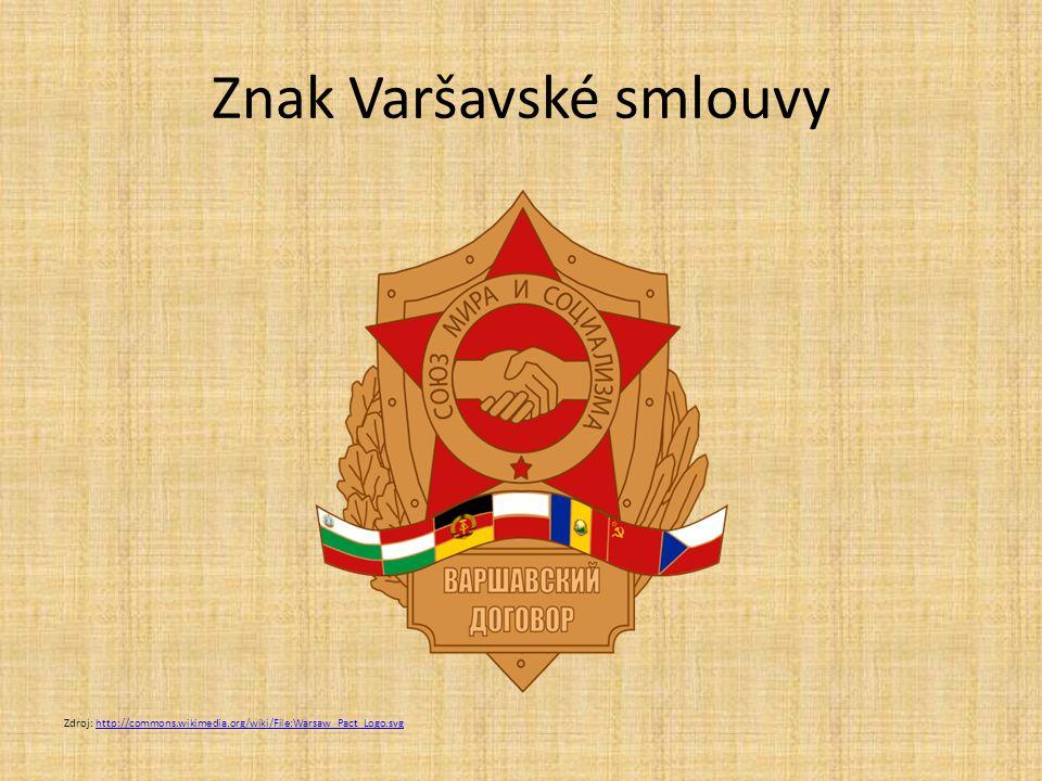 Znak Varšavské smlouvy Zdroj: http://commons.wikimedia.org/wiki/File:Warsaw_Pact_Logo.svghttp://commons.wikimedia.org/wiki/File:Warsaw_Pact_Logo.svg
