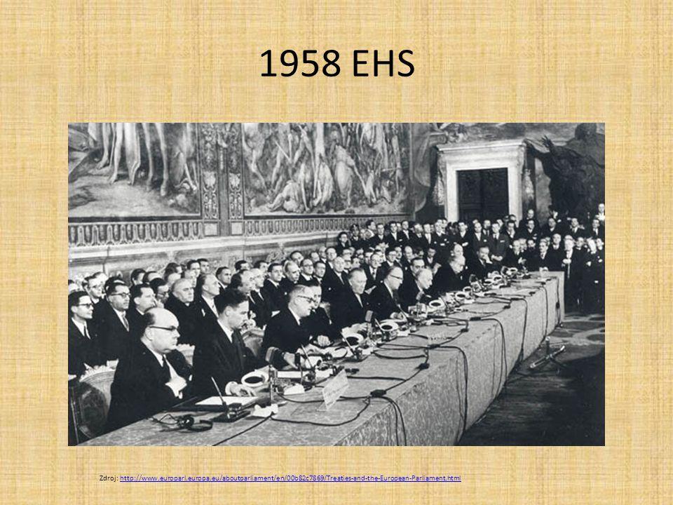 1958 EHS Zdroj: http://www.europarl.europa.eu/aboutparliament/en/00b82c7869/Treaties-and-the-European-Parliament.htmlhttp://www.europarl.europa.eu/abo