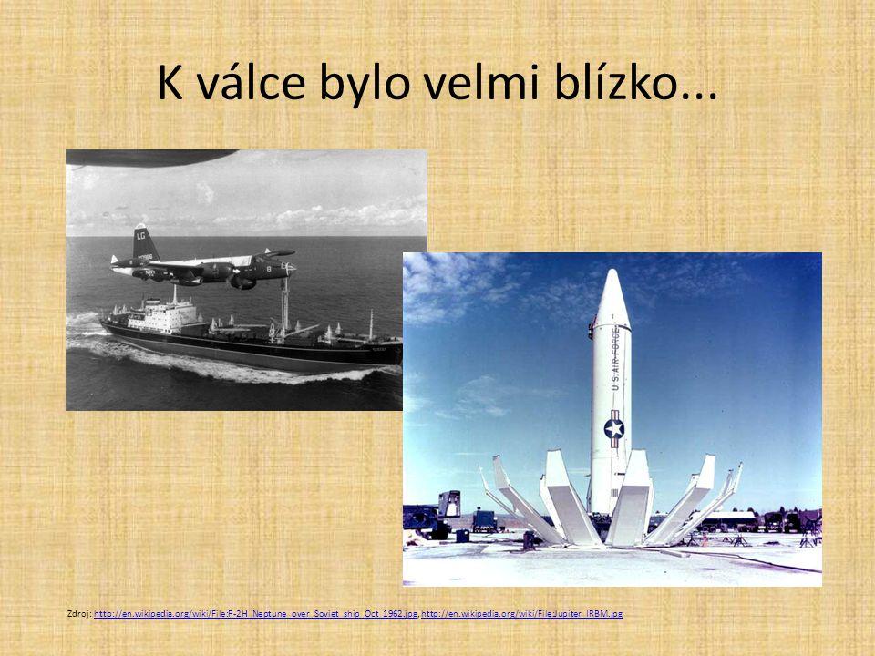 K válce bylo velmi blízko... Zdroj: http://en.wikipedia.org/wiki/File:P-2H_Neptune_over_Soviet_ship_Oct_1962.jpg, http://en.wikipedia.org/wiki/File:Ju