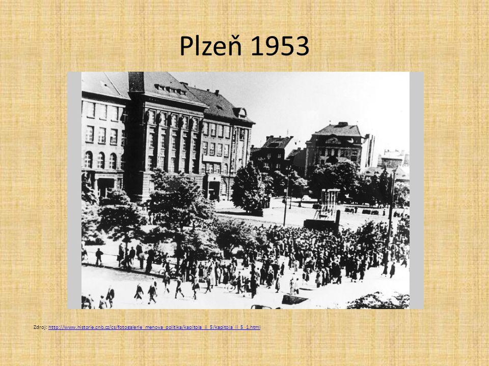 Plzeň 1953 Zdroj: http://www.historie.cnb.cz/cs/fotogalerie_menova_politika/kapitola_ii_5/kapitola_ii_5_1.htmlhttp://www.historie.cnb.cz/cs/fotogaleri