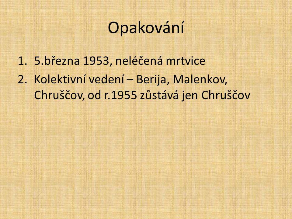 SSSR po smrti Stalina naděje na zmírnění studené války příměří v Koreji zlepšení vztahů se západními zeměmi a Jugoslávií Ženeva - červenec 1955 – setkání vrcholných politiků Francie, USA, Velké Británie a SSSR navázání diplomatických styků mezi SSSR a SRN propuštění posledních německých válečných zajatců odchod sovětských okupačních vojsk z Rakouska – mimo sovětský vliv