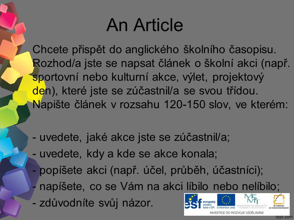An Article Chcete přispět do anglického školního časopisu.