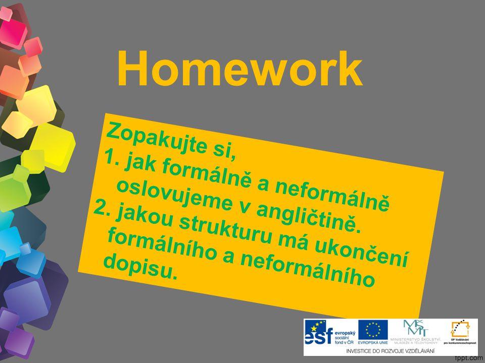 Homework Zopakujte si, 1. jak formálně a neformálně oslovujeme v angličtině.