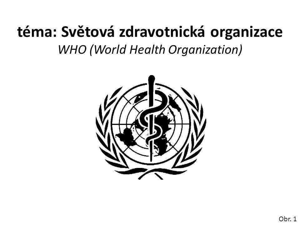téma: Světová zdravotnická organizace WHO (World Health Organization) Obr. 1