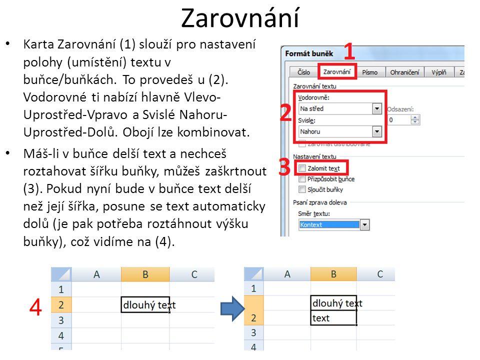 Zarovnání Karta Zarovnání (1) slouží pro nastavení polohy (umístění) textu v buňce/buňkách.
