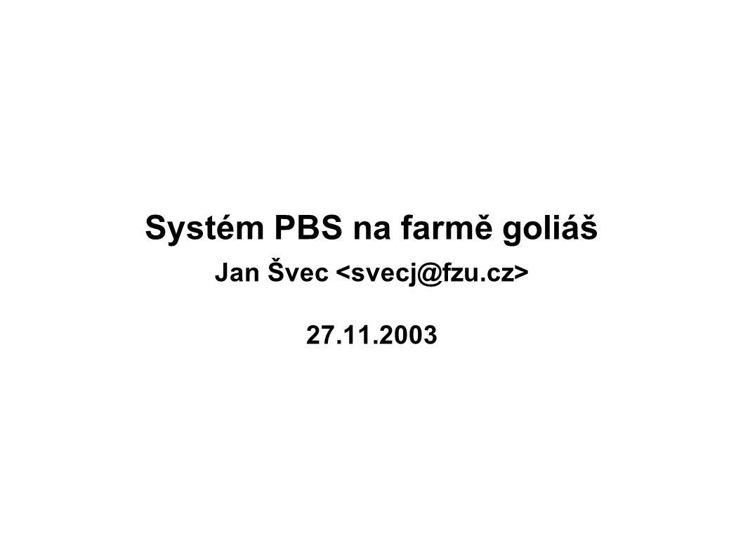 Systém PBS na farmě goliáš Jan Švec 27.11.2003