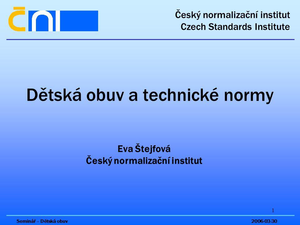 2 České technické normy Zákon č.22/1997 Sb.