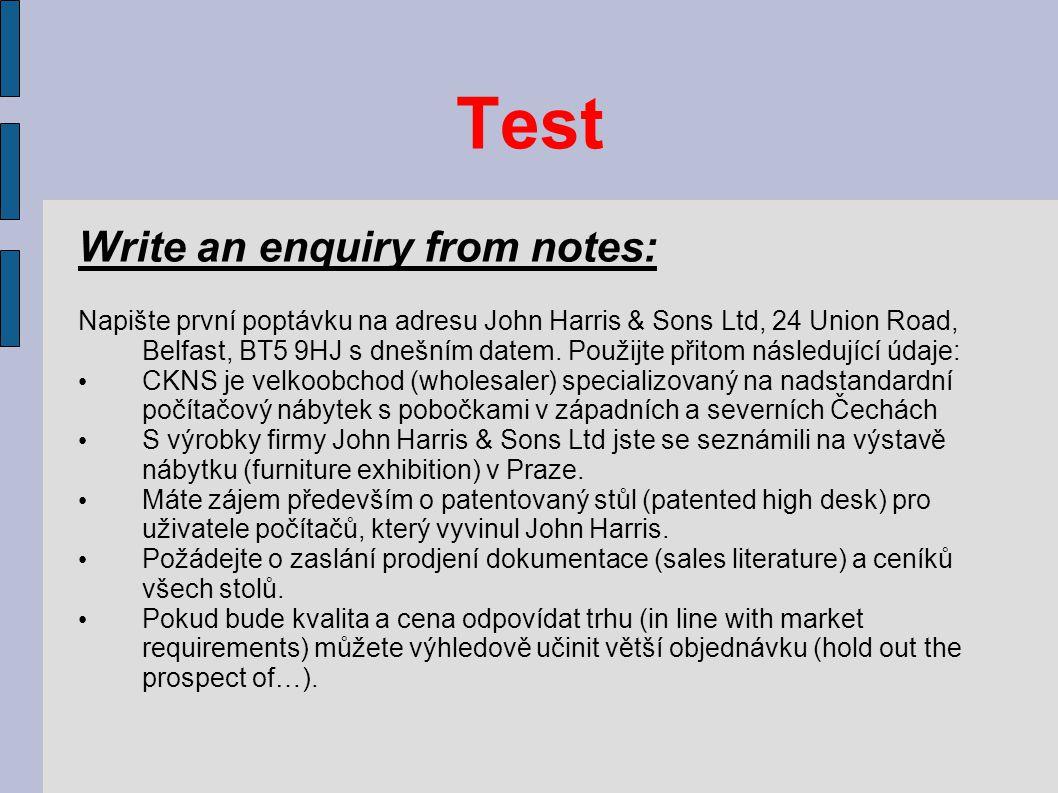 Test Write an enquiry from notes: Napište první poptávku na adresu John Harris & Sons Ltd, 24 Union Road, Belfast, BT5 9HJ s dnešním datem. Použijte p