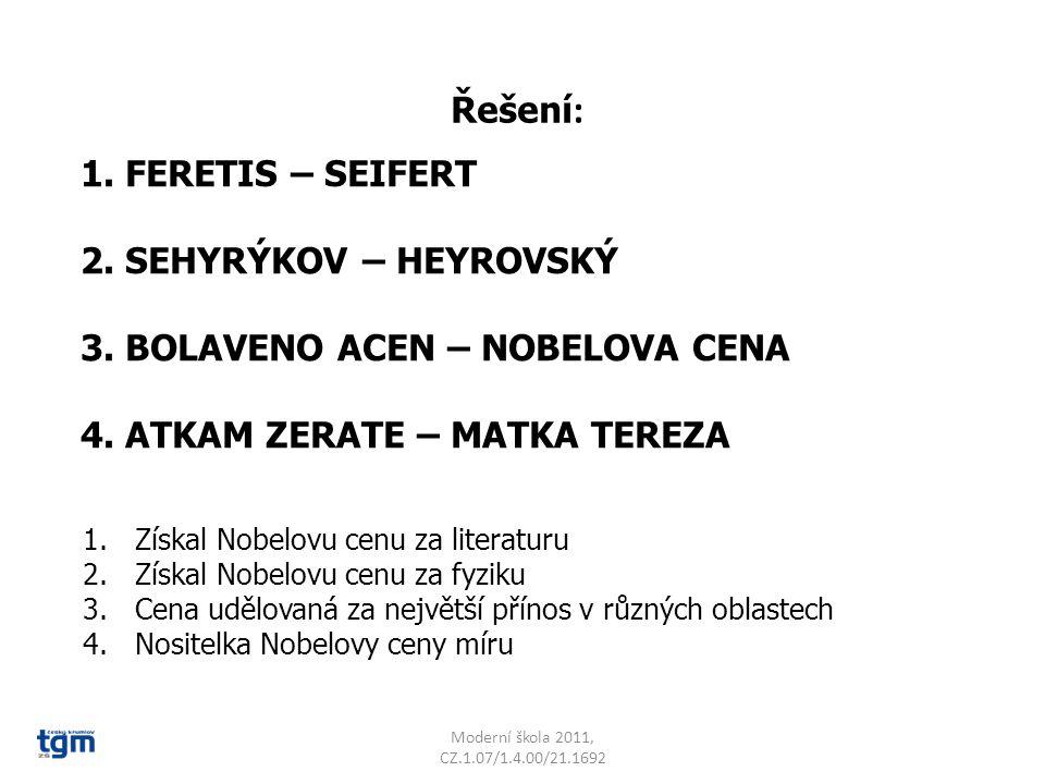 Moderní škola 2011, CZ.1.07/1.4.00/21.1692 1. FERETIS – SEIFERT 2.