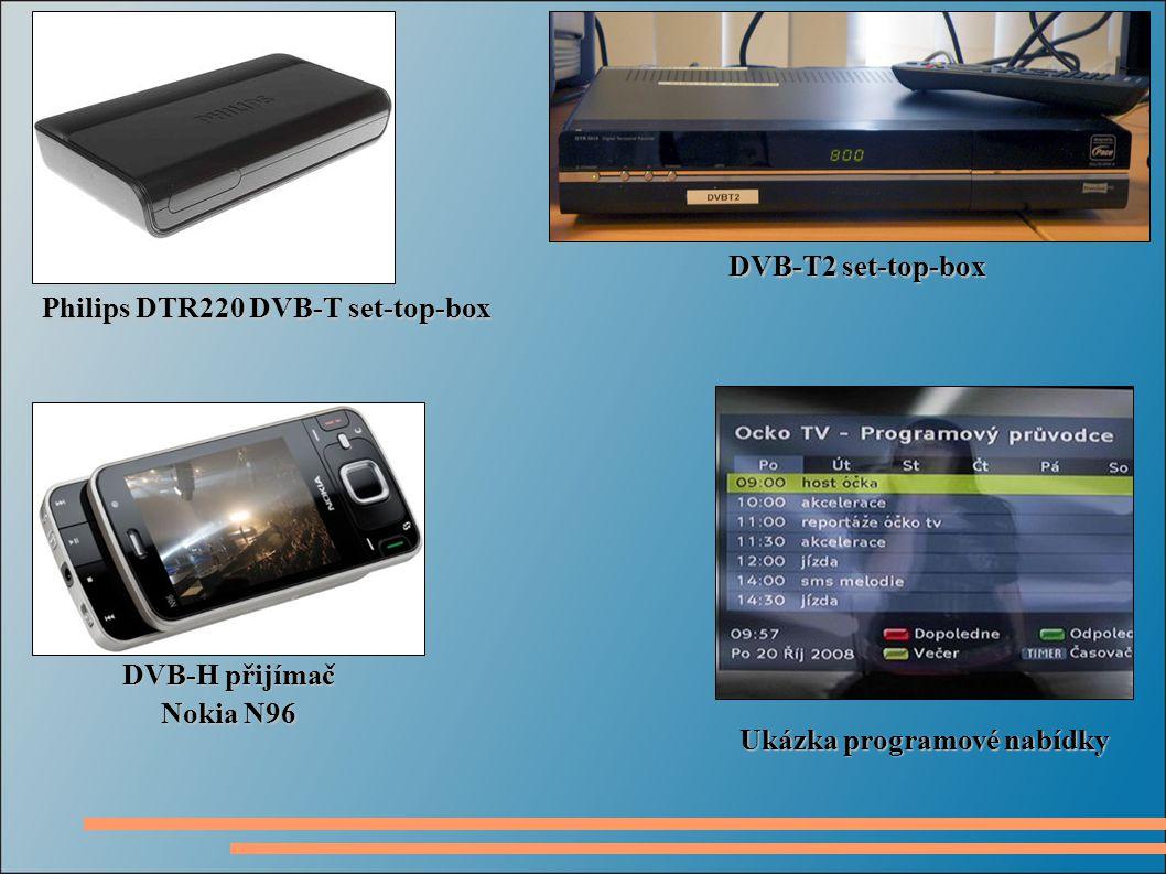 Ukázka programové nabídky DVB-T2 set-top-box DVB-H přijímač Nokia N96 Philips DTR220 DVB-T set-top-box