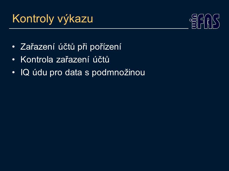 Kontroly výkazu Zařazení účtů při pořízení Kontrola zařazení účtů IQ údu pro data s podmnožinou