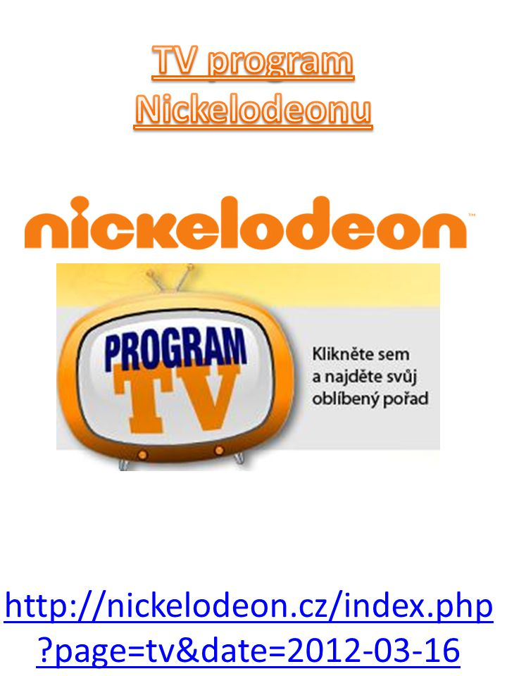 http://nickelodeon.cz/index.php ?page=tv&date=2012-03-16