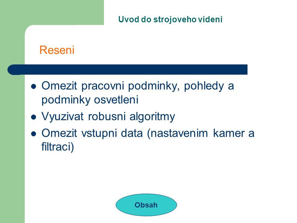 Metody Obsah 3. Rozpoznani Vysledkem je retezec cisel. Ten porovnam s udaji v databazi.