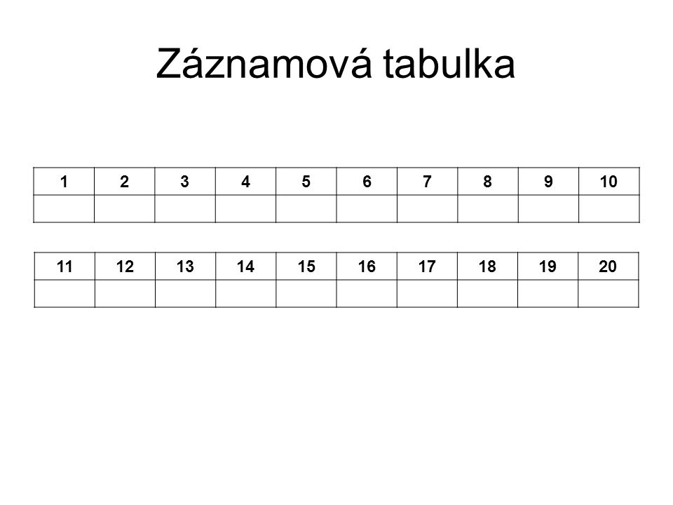 Záznamová tabulka 12345678910 11121314151617181920