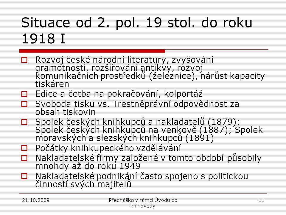 21.10.2009Přednáška v rámci Úvodu do knihovědy 11 Situace od 2.