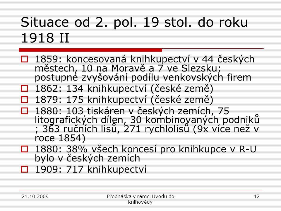 21.10.2009Přednáška v rámci Úvodu do knihovědy 12 Situace od 2.