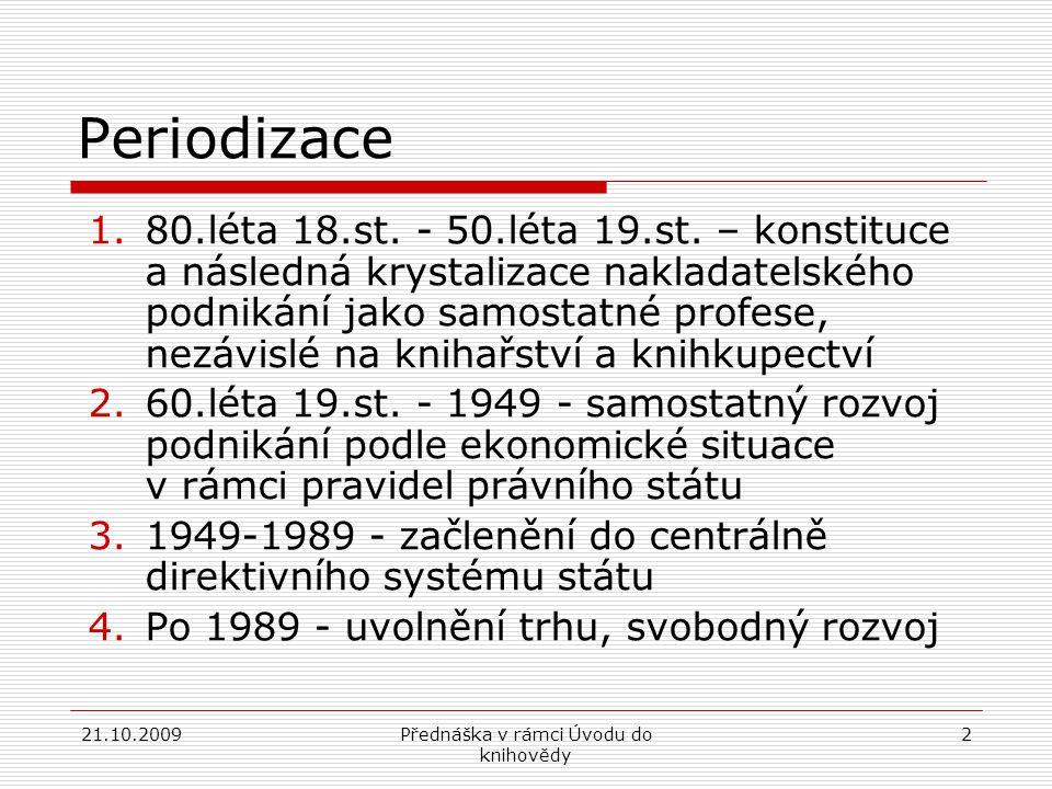 21.10.2009Přednáška v rámci Úvodu do knihovědy 13 Situace od 2.