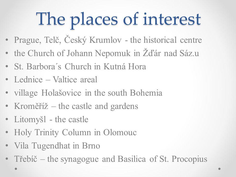The places of interest Prague, Telč, Český Krumlov - the historical centre the Church of Johann Nepomuk in Žďár nad Sáz.u St. Barbora´s Church in Kutn