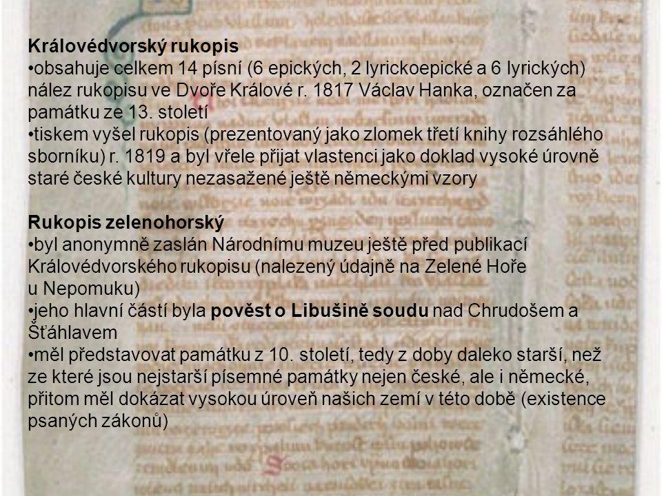 Královédvorský rukopis obsahuje celkem 14 písní (6 epických, 2 lyrickoepické a 6 lyrických) nález rukopisu ve Dvoře Králové r. 1817 Václav Hanka, ozna