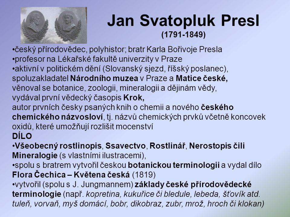 Jan Svatopluk Presl (1791-1849) český přírodovědec, polyhistor; bratr Karla Bořivoje Presla profesor na Lékařské fakultě univerzity v Praze aktivní v
