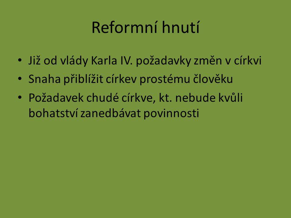 Reformní hnutí Již od vlády Karla IV.