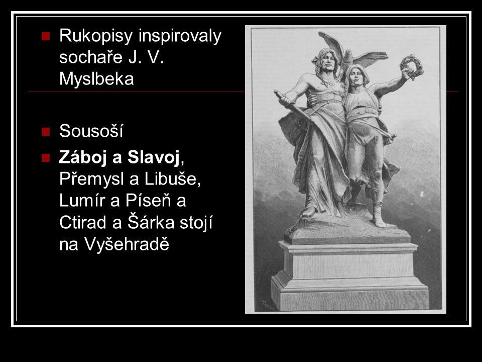 Rukopisy inspirovaly sochaře J. V. Myslbeka Sousoší Záboj a Slavoj, Přemysl a Libuše, Lumír a Píseň a Ctirad a Šárka stojí na Vyšehradě