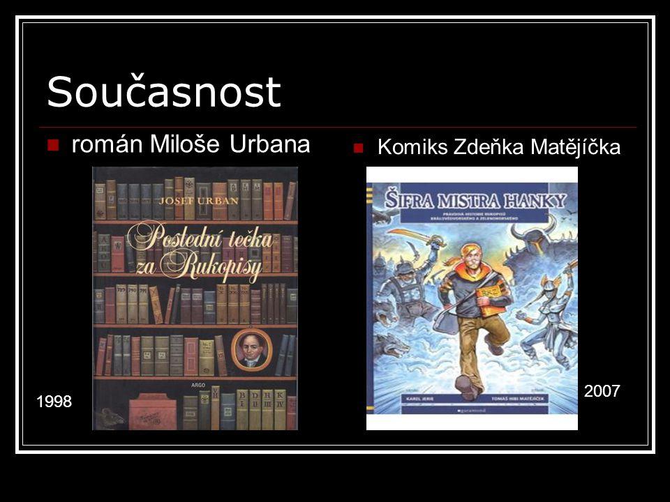 Současnost román Miloše Urbana Komiks Zdeňka Matějíčka 1998 2007