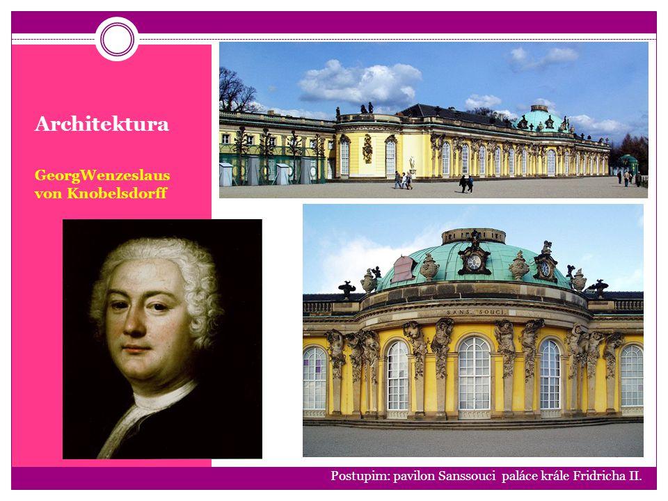 Architektura GeorgWenzeslaus von Knobelsdorff Postupim: pavilon Sanssouci paláce krále Fridricha II.