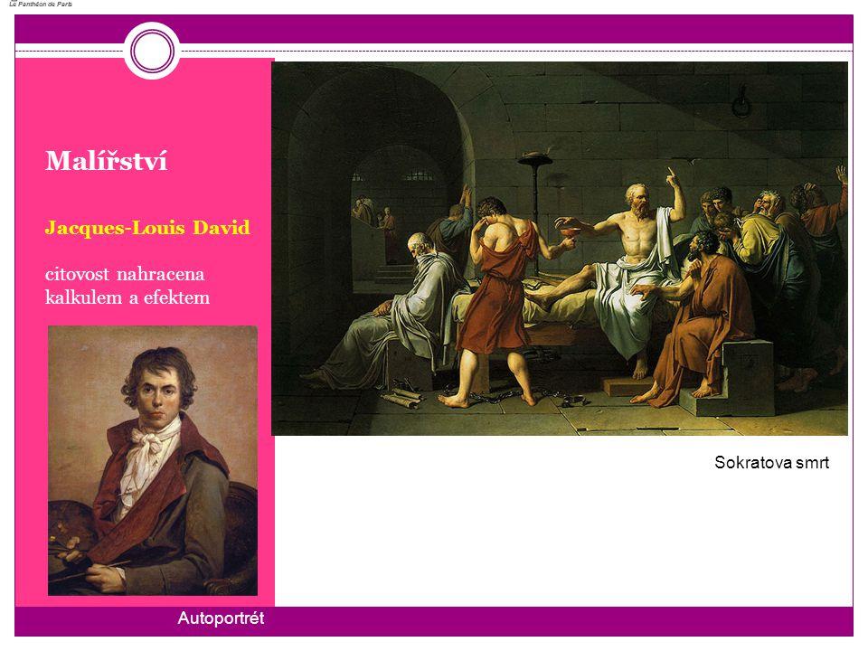 Malířství Jacques-Louis David citovost nahracena kalkulem a efektem Le Panthéon de Paris Le Panthéon de Paris Sokratova smrt Autoportrét