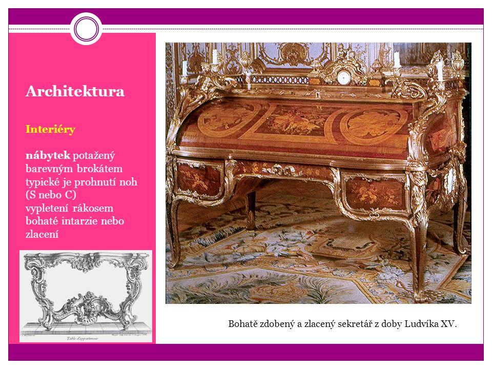 Architektura Interiéry nábytek potažený barevným brokátem typické je prohnutí noh (S nebo C) vypletení rákosem bohaté intarzie nebo zlacení Bohatě zdo