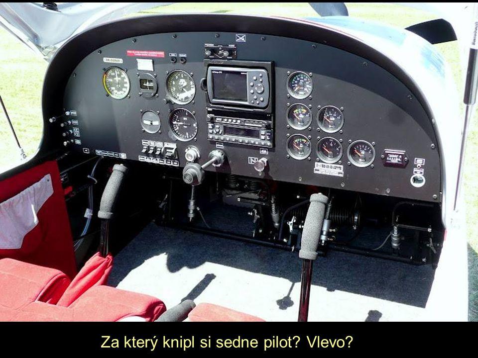 Za který knipl si sedne pilot? Vlevo?