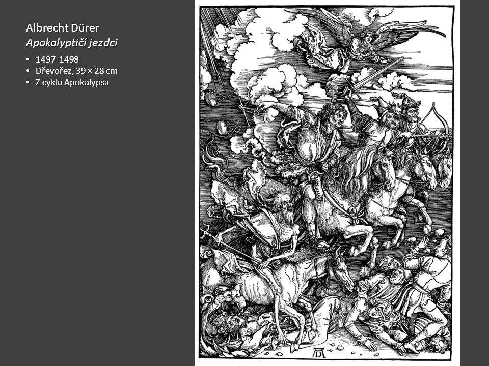 Albrecht Dürer Apokalyptičí jezdci 1497-1498 1497-1498 Dřevořez, 39 × 28 cm Dřevořez, 39 × 28 cm Z cyklu Apokalypsa Z cyklu Apokalypsa