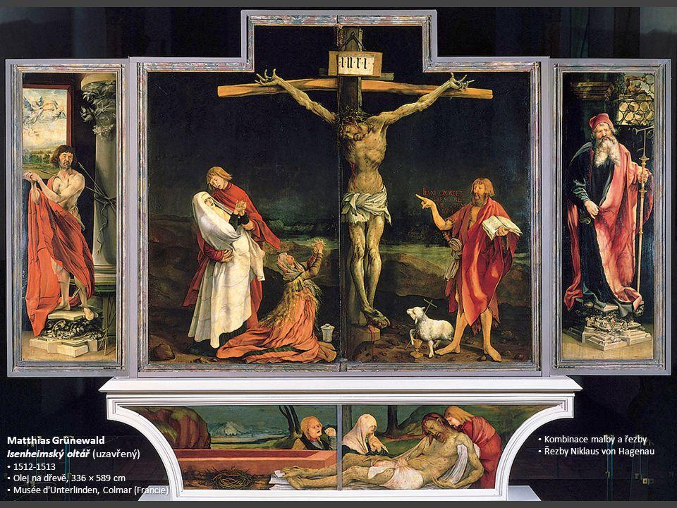 Matthias Grünewald Isenheimský oltář (uzavřený) 1512-1513 Olej na dřevě, 336 × 589 cm Musée d'Unterlinden, Colmar (Francie) Musée d'Unterlinden, Colma
