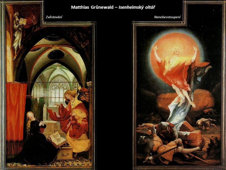 Matthias Grünewald – Isenheimský oltář Zvěstování Nanebevstoupení