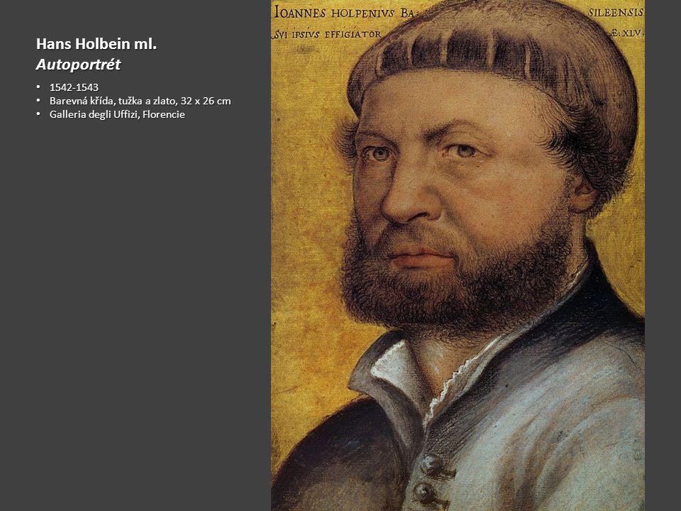 Hans Holbein ml. Autoportrét 1542-1543 1542-1543 Barevná křída, tužka a zlato, 32 x 26 cm Barevná křída, tužka a zlato, 32 x 26 cm Galleria degli Uffi
