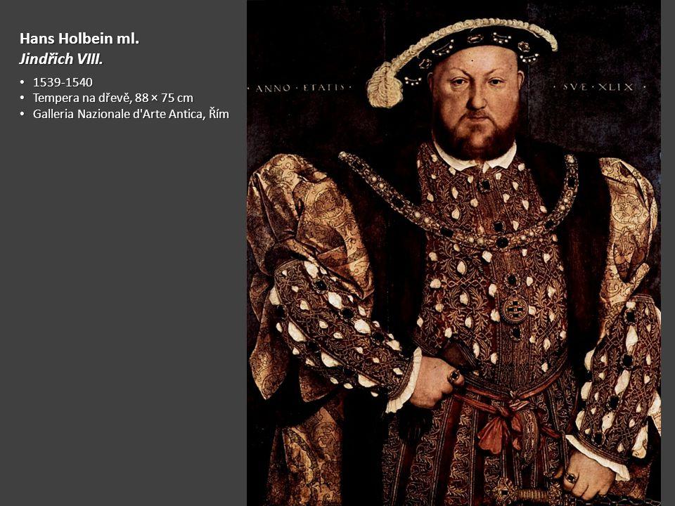Hans Holbein ml. Jindřich VIII. 1539-1540 1539-1540 Tempera na dřevě, 88 × 75 cm Tempera na dřevě, 88 × 75 cm Galleria Nazionale d'Arte Antica, Řím Ga