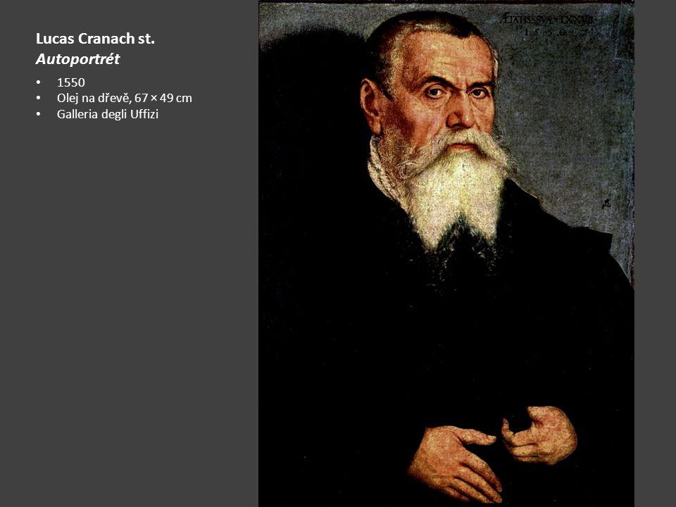 Lucas Cranach st. Autoportrét 1550 Olej na dřevě, 67 × 49 cm Galleria degli Uffizi