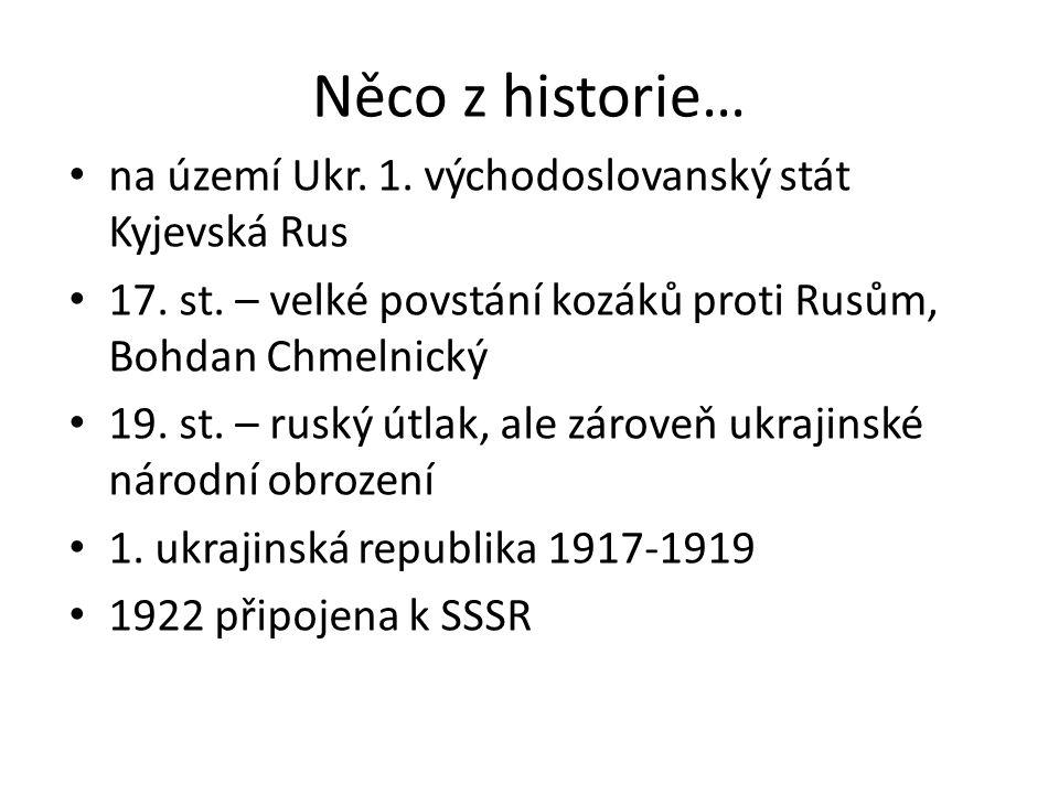 Něco z historie… na území Ukr. 1. východoslovanský stát Kyjevská Rus 17.