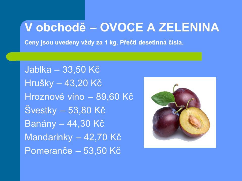 V obchodě – OVOCE A ZELENINA Ceny jsou uvedeny vždy za 1 kg.